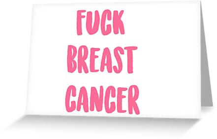 Fuck breast cancer greeting cards by empowerwomen redbubble fuck breast cancer by empowerwomen m4hsunfo