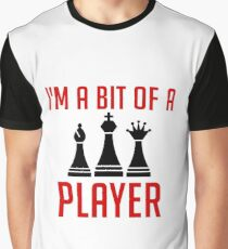 I'm A Bit Of A Player - Board Game Chess Pieces - Funny Chess Gift Graphic T-Shirt
