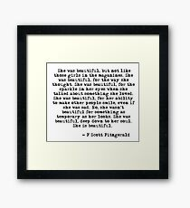 She was beautiful - F Scott Fitzgerald Framed Print