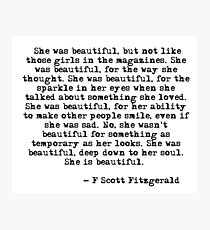 She was beautiful - F Scott Fitzgerald Photographic Print