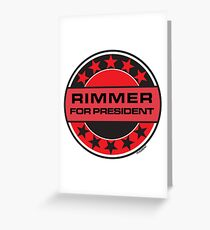 Rimmer For President Greeting Card