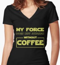 my force does not awaken without coffee my love t-shirts Women's Fitted V-Neck T-Shirt