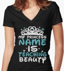 my princess name is teaching beauty Perfect Gift t-shirts Women's Fitted V-Neck T-Shirt