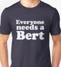 Everyone needs a Bert Unisex T-Shirt