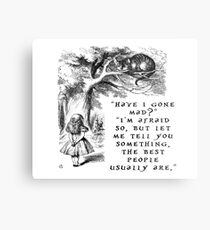 Have I gone mad? Cheshire Cat. Metal Print
