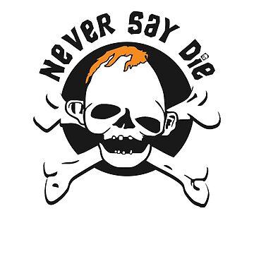 Never Say Die - Sloth by GroatsworthTees