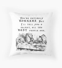 You're entirely bonkers Throw Pillow