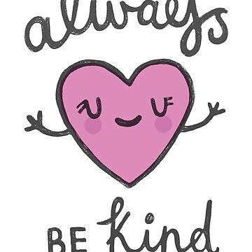 Always be kind by MakeAndLive