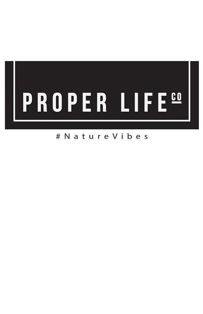 Nature Vibes  by properlifeco
