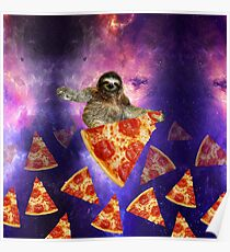 Sloth Galaxy Hungry for a Ride Space Travel on Pizza  Poster
