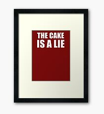 __the cake is a lie Framed Print
