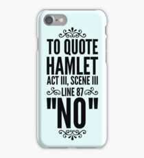 """NO"" Hamlet Shakespeare Quote iPhone Case/Skin"