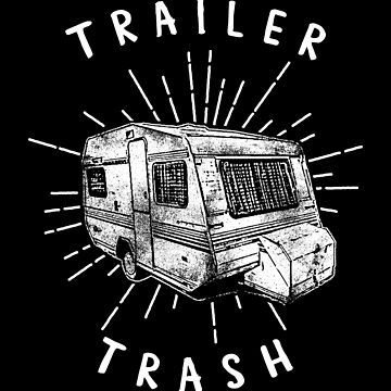 Trailer Trash by MollySky