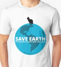 Save Earth - It's the only Planet with Cats Unisex T-Shirt