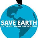 Save Earth - It's the only Planet with Cats by pda1986