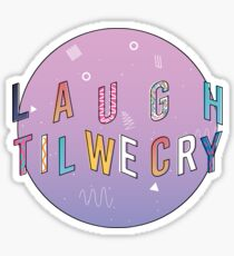 Laugh till we cry Circle Sticker