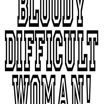 BLOODY DIFFICULT WOMAN! Mrs May by TOMSREDBUBBLE