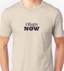 Mr Right ......... Now Tshirt Unisex T-Shirt