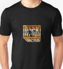 We Will Rock You! T-Shirt