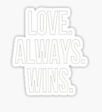 love always win Sticker
