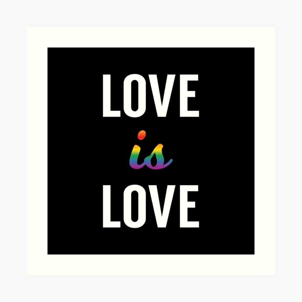 Love is Love - Pride Month Art Print