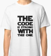 Code Is Strong With This One Classic T-Shirt