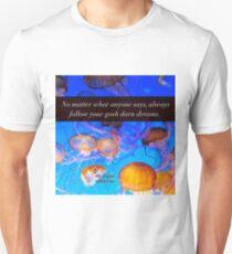 Follow Your Gosh Darn Dreams T-Shirt