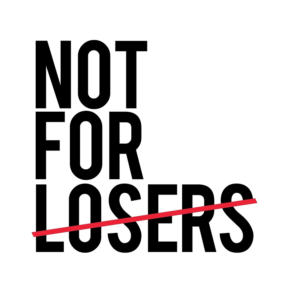 Not for Loser by number9ers