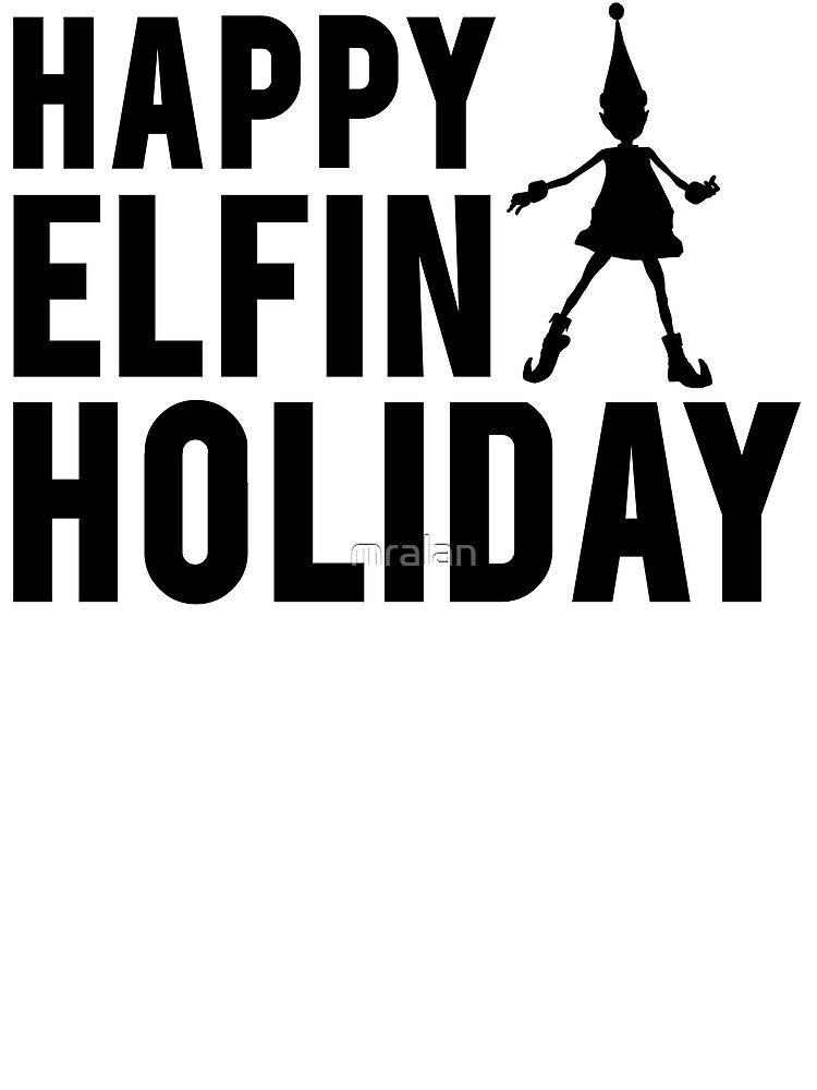 Happy Elfin Holiday by mralan