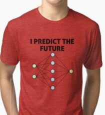 Neural Network Machine Learning: Predict The Future! Tri-blend T-Shirt