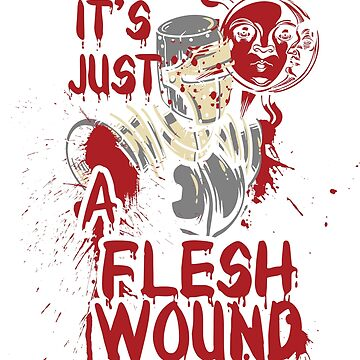 It's Just a Flesh Wound by Jeditwins