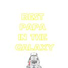 Best Papa in the Galaxy by Troy Dodds