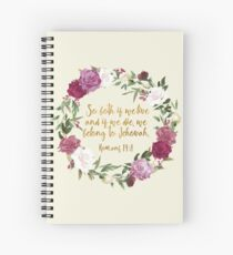 ROMANS 14:8 Spiral Notebook