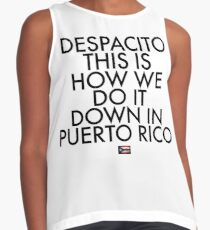 Despacito, This is How We Do It Down in Puerto Rico Contrast Tank