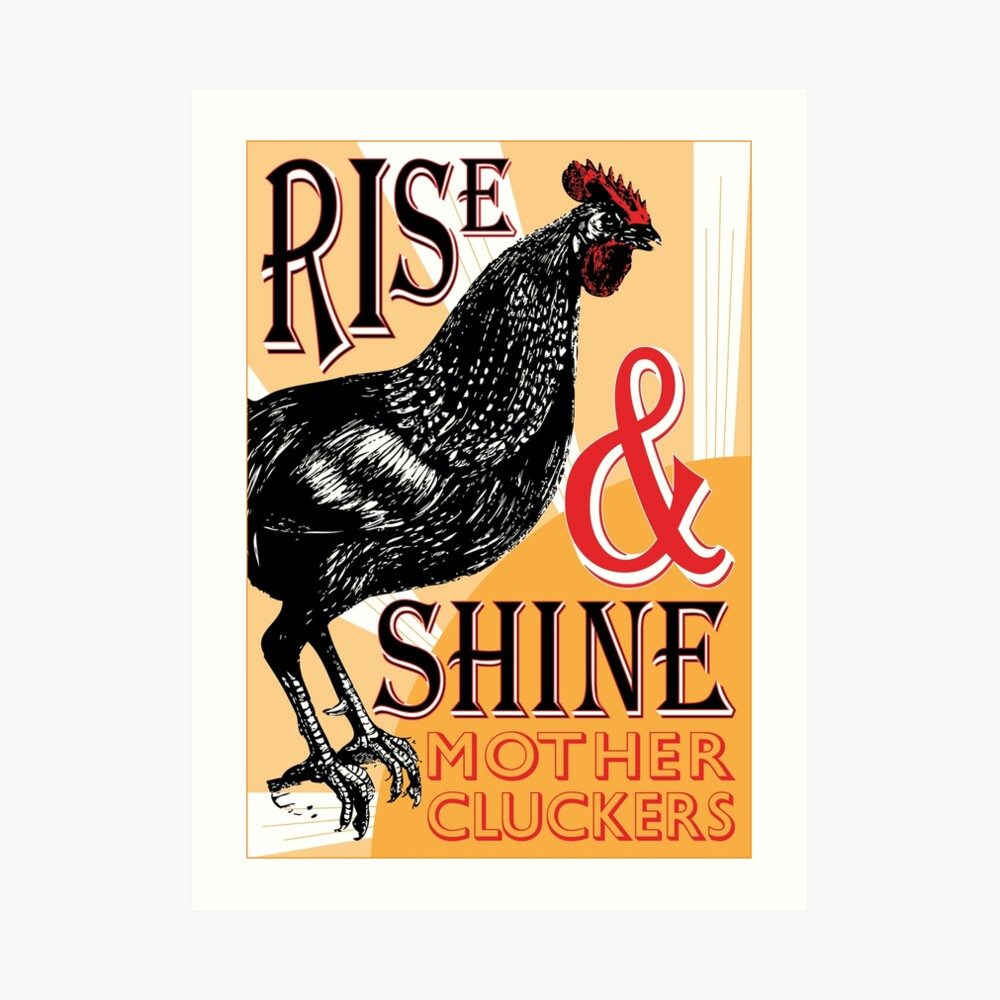 Rise and Shine Mother Cluckers   Vintage Rooster   Nature's Alarm Clock    Art Print