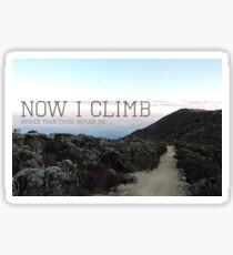 Now I Climb Higher Than Those Before Me Sticker
