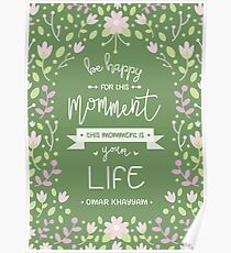 Be Happy for This Momment – Omar Khayyam's Quote Poster