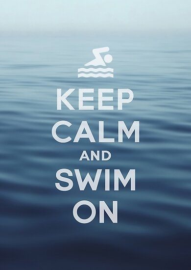 Keep Calm and Swim On by BluePlanet