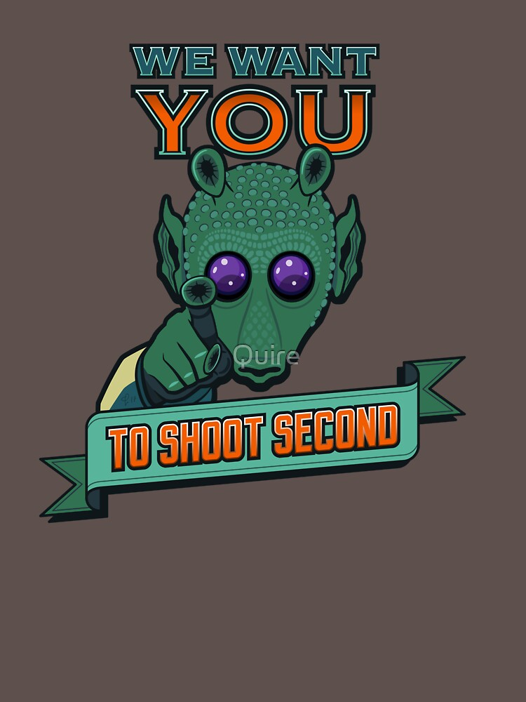 Greedo Wants You To Shoot Second by Quire