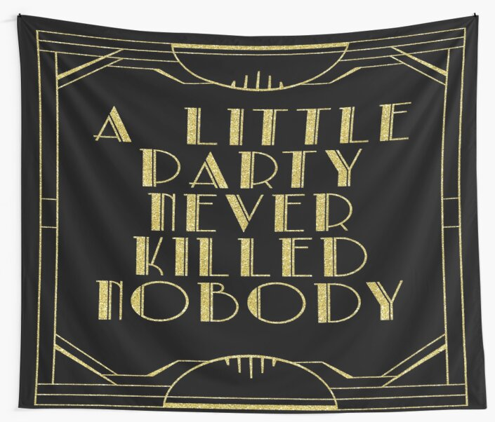 a little party never killed nobody black glitz wall tapestries by peggieprints redbubble. Black Bedroom Furniture Sets. Home Design Ideas