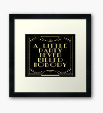 A little party never killed nobody - black glitz Framed Print