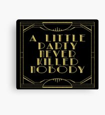 A little party never killed nobody - black glitz Canvas Print
