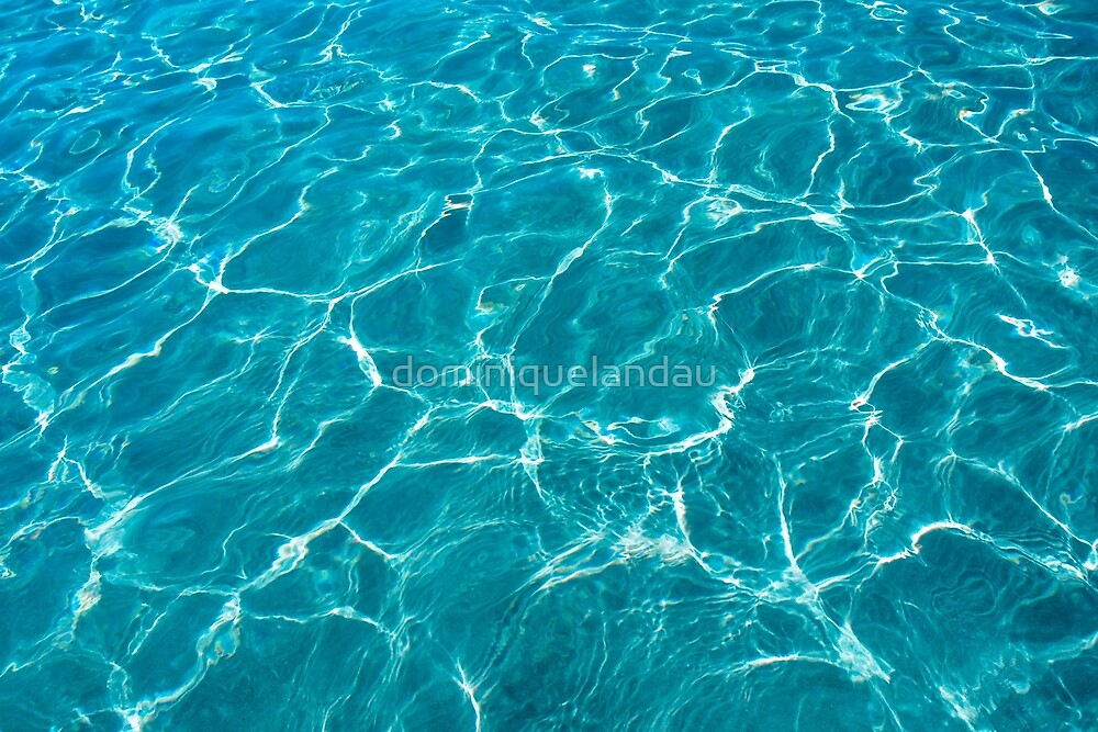 Blue turquoise water  by dominiquelandau