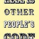 Hell is other people's code by suranyami