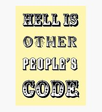 Hell is other people's code Photographic Print