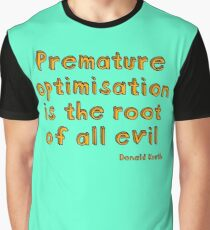 Premature optimization is the root of all evil - Donald Knuth Graphic T-Shirt