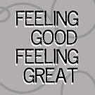 Feeling Good Feeling Great by Iyona Laurrel