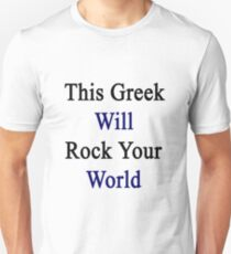 This Greek Will Rock Your World  T-Shirt