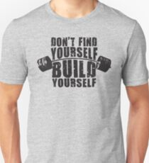Don't Find Yourself, Build Yourself - Barbell Unisex T-Shirt
