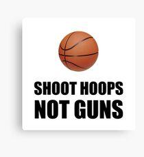 Shoot Hoops Not Guns Basketball Canvas Print